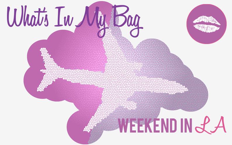 What's in my Bag: Weekend in LA